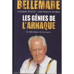 BELLEMARE LES GENIES DE L'ARNAQUE