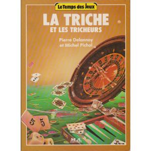 LA TRICHE ET LES TRICHEURS (Pierre Delannoy et Michel Pichol)