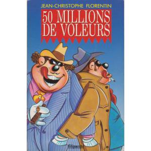 50 MILLIONS DE VOLEURS (JEAN-CHRISTOPHE FLORENTIN)