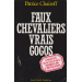 FAUX CHEVALIERS VRAIS GOGOS (PATRICE CHAIROFF)