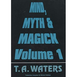MIND, MYTH & MAGICK Volume 1 (T. A. WATERS)