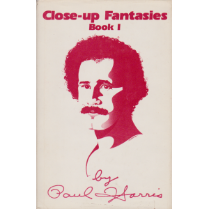 CLOSE-UP FANTASIES BOOK I BY PAUL HARRIS