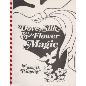 Dove, Silk & Flower Magic by John D. Pomeroy