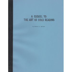 A SEQUEL TO THE ART OF COLD READING (Robert A. Nelson)