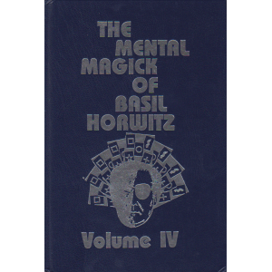 THE MENTAL MAGICK OF BASIL HORWITZ VOLUME FOUR