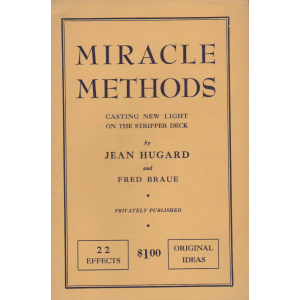 MIRACLE METHODS - CASTING NEW LIGHT ON THE STRIPPER DECK  (JEAN HUGARD & FRED BRAUE)