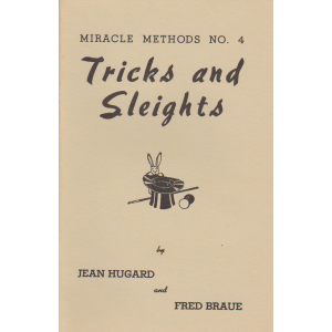 MIRACLE METHODS NO. 4 - TRICKS AND SLEIGHTS (JEAN HUGARD & FRED BRAUE)