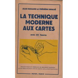 LA TECHNIQUE MODERNE AUX CARTES (Jean Hugard et Frédéric Braué)
