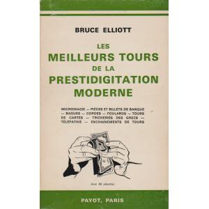 LES MEILLEURS TOURS DE LA PRESTIDIGITATION MODERNE (Bruce Elliott)