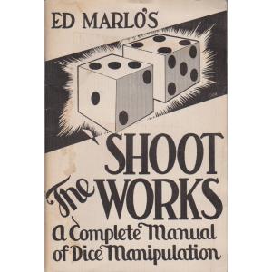 SHOOT THE WORKS (ED MARLO)