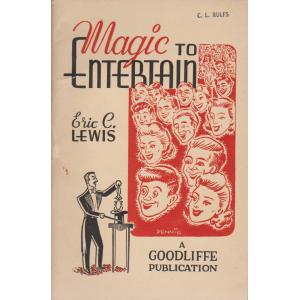 MAGIC TO ENTERTAIN (ERIC C. LEWIS)