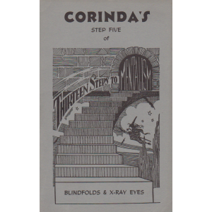 CORINDA'S STEP FIVE OF THIRTEEN STEPS TO MENTALISM - BLINDFOLDS & X-RAY EYES