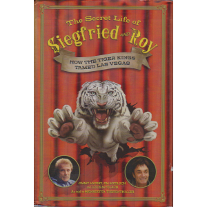 THE SECRET LIFE OF SIEGFRIED AND ROY