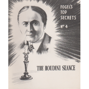 FOGEL'S TOP SECRETS N°4 THE HOUDINI SEANCE