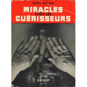 MIRACLE CHEZ LES GUERISSEURS