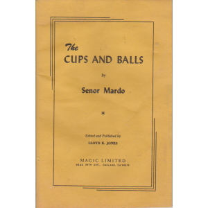 THE CUPS AND BALLS by Senor Mardo