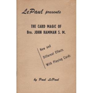 THE CARD MAGIC OF Bro. JOHN HAMMAN S. M. (Paul LePaul)
