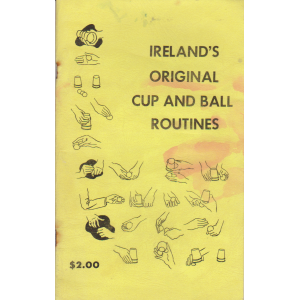 IRELAND'S ORIGINAL CUP AND BALL ROUTINES