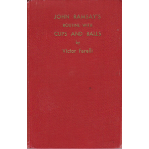 JOHN RAMSAY'S ROUTINE WITH CUPS AND BALLS by Victor Farelli