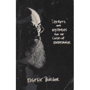 SECRETS AND MYSTERIES FOR THE CLOSE-UP ENTERTAINER (EUGENE BURGER)