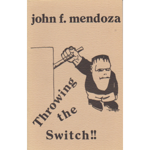 Throwing the Switch !! (John F. Mendoza)
