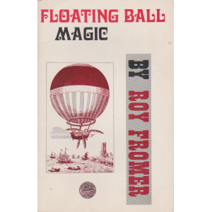 FLOATING BALL MAGIC BY ROY FROMER