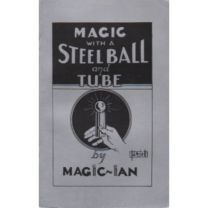 MAGIC WITH A STEEL BALL AND TUBE by MAGIC-IAN