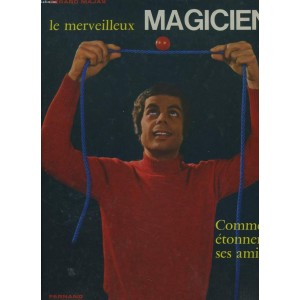 LE MERVEILLEUX MAGICIEN (GERARD MAJAX)