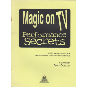 MAGIC ON TV PERFORMANCE SECRETS (GARY OUELLET)