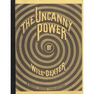 THE UNCANNY POWER BY WILL DEXTER