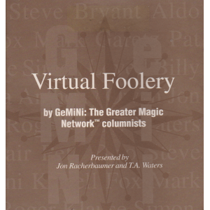 Virtual Foolery by GeMiNi: The Greater Magic Network Columnist