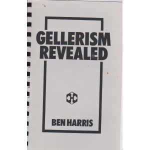 GELLERISM REVEALED (BEN HARRIS)