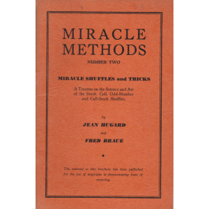 MIRACLE METHODS NUMBER TWO - MIRACLE SHUFFLES and TRICKS (JEAN HUGARD & FRED BRAUE)