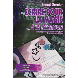 ÉCRIRE POUR LA MAGIE ...  À LA TÉLÉVISION (Benoît Grenier)