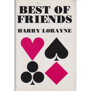 BEST OF FRIENDS (HARRY LORAYNE)