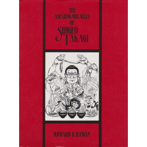 THE AMAZING MIRACLES OF SHIGEO TAKAGI (RICHARD kAUFMAN)