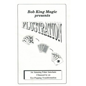 Bob King Magic presents FLUSTRATION