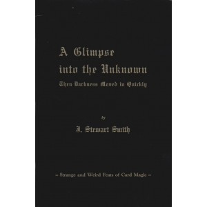 THE GLIMPSE INTO THE UNKNOWN By J. Stewart Smith