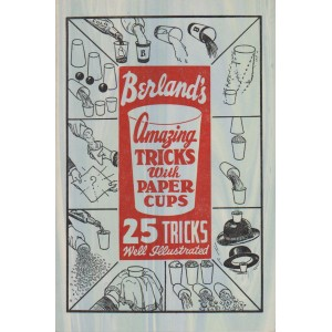 TRICKS WITH PAPER CUPS (SAMUEL BERLAND)