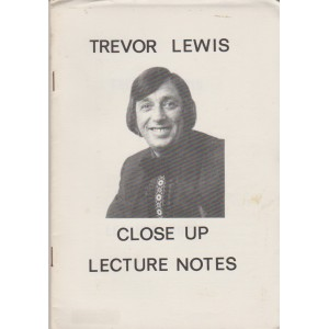TREVOR LEWIS CLOSE UP LECTURE NOTES