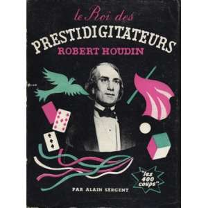 LE ROI DES PRESTIDIGITATEURS ROBERT HOUDIN