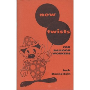 NEW TWISTS FOR BALLOON WORKERS (JACK DENNERLEIN)