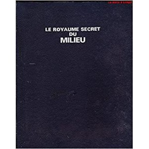 LE ROYAUME SECRET DU MILIEU (ROBERT GIRAUD)