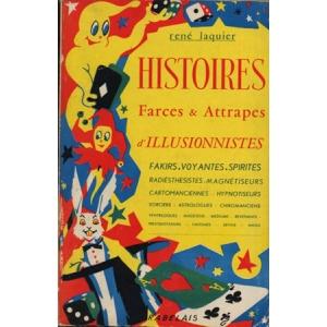 HISTOIRES, Farces & Attrapes d'ILLUSIONNISTES