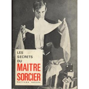 LES SECRETS DU MAITRE SORCIER